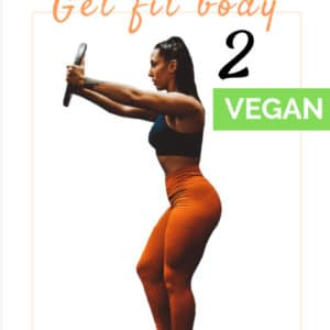 Get Fit Body 2 Vegan